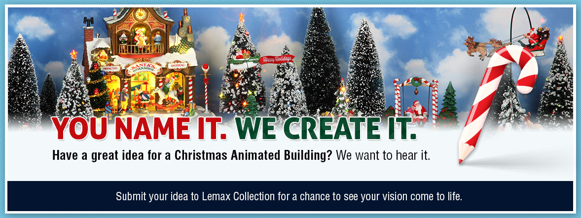 Lemax You Name It. We Create it. Contest