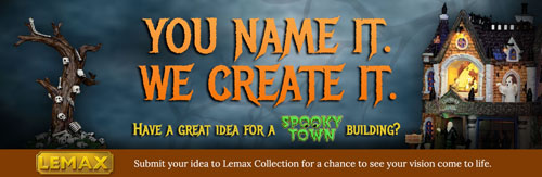 Lemax 2013 Halloween You Name it. We Create it. Contest